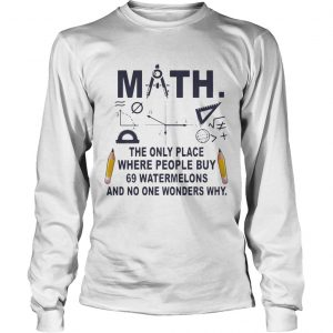 Math The Only Place where People Buy longsleeve tee