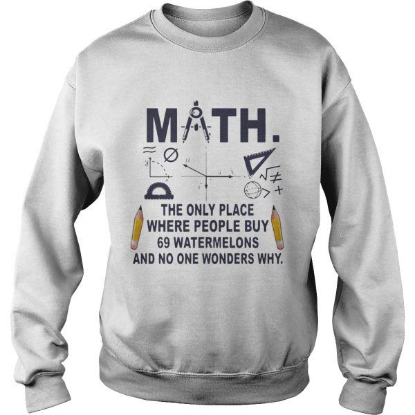Math The Only Place where People Buy sweatshirt