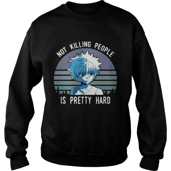 Not killing people is pretty hard vintage sweatshirt