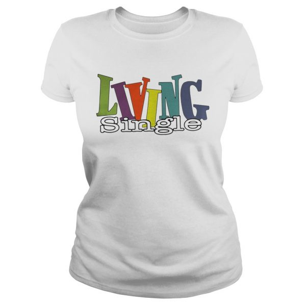 Official Living single ladies tee