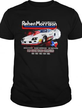 Racing engines Reher Morrison David Reher Buddy Morrison Lee Shepherd shirts