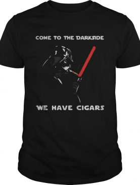 Star Wars Darth Vader come to the Darkside we have cigars shirts