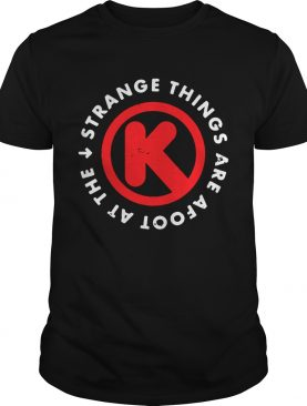 Strange things are afoot at the Circle K shirts