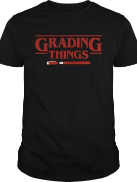 Stranger Things Grading Things Shirts