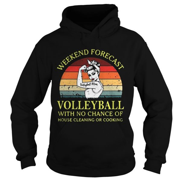 Strong girl weekend forecast volleyball with no chance of house cleaning or cooking retro hoodie