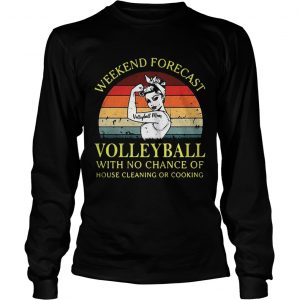 Strong girl weekend forecast volleyball with no chance of house cleaning or cooking retro ladies tee
