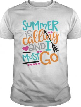 Summer is calling and I must go shirts