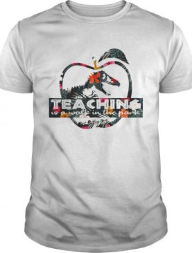 Teaching is a walk in the park Jurassic Park floral shirts