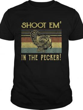 Turkey Hunter shoot em' in the pecker retro shirts