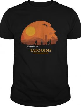 Welcome to tatooine Death Star shirts