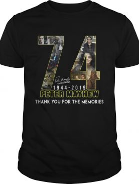 74 Peter mayhew 1944 2019 thank you for the memories shirts