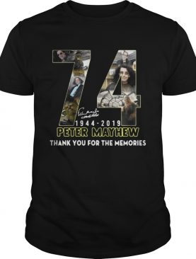 74 years Peter Mayhew 1944 2019 thank you the memories shirts