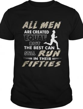 All men are created equal but the best can still run in their fifties shirts