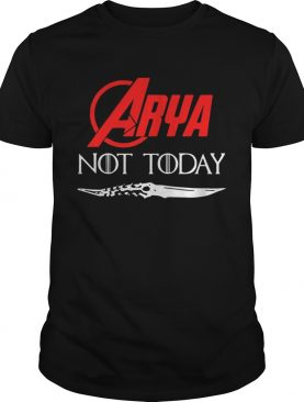 Arya Stark not today Game of Thrones shirts