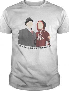 Bonnie and Clyde couple the world will remember us shirts