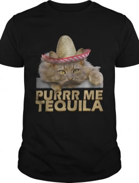 Cat Purrr me tequila shirts