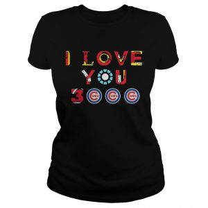 Chicago Cubs Iron Man I love you 3000 thousand times ladies tee