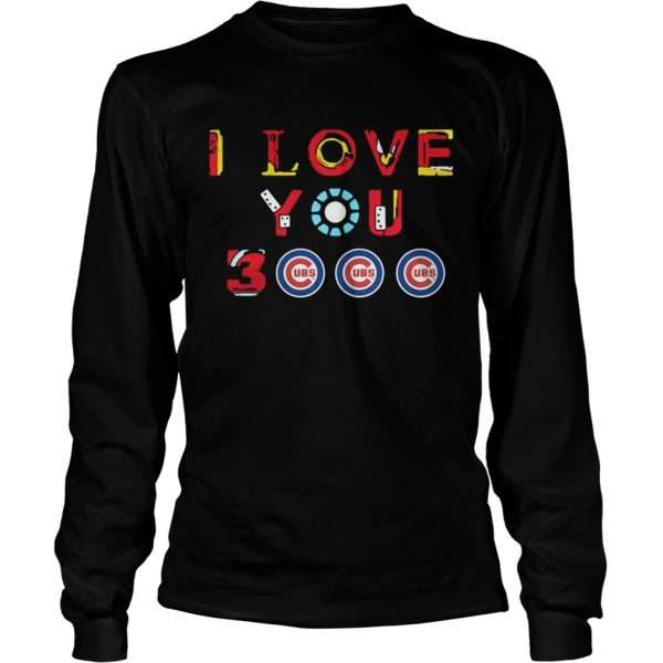 Chicago Cubs Iron Man I love you 3000 thousand times longsleeve tee