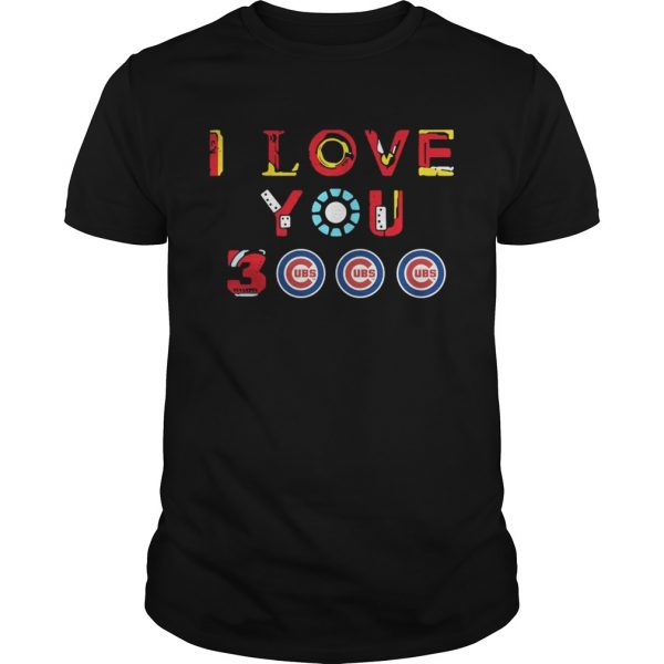 Chicago Cubs Iron Man I love you 3000 thousand times unisex