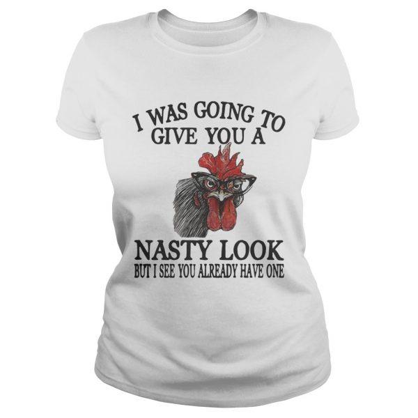 Chicken I see you already have one but I see you already have one ladies tee