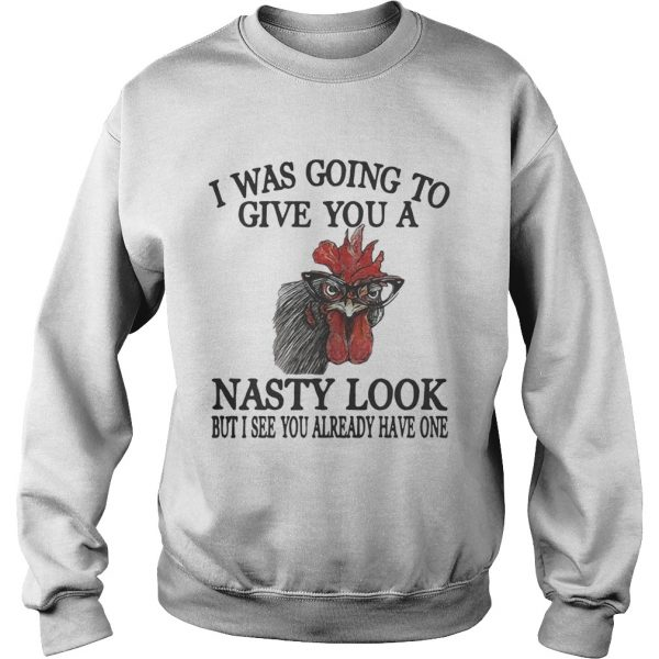 Chicken I see you already have one but I see you already have one sweatshirt