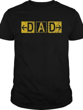 DAD Airport Taxiway Sign Pilot Father's Day 2019 shirts