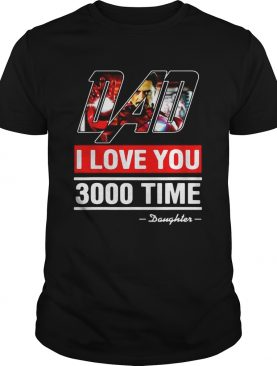 Dad I love You 3000 time Iron Man shirts