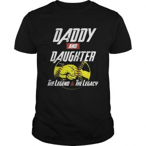 Daddy and daughter the legend and the legacy unisex