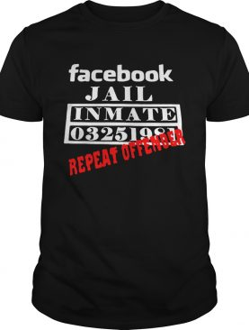 Facebook Jail inmate 03251981 repeat offender shirts