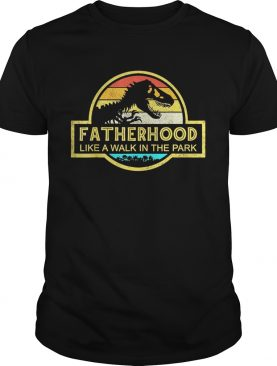 Fatherhood Like A Walk In The Park Sunset Retro shirts