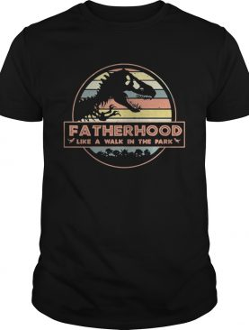 Fatherhood like a walk in the park vintage shirts