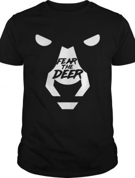 Fear The Deer shirts