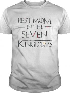 Flower best mom in the seven kingdoms shirts