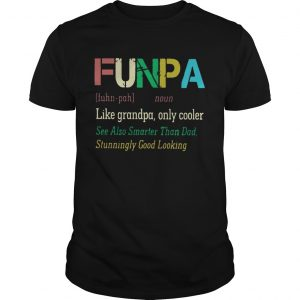 Funpa definition meaning like grandpa only cooler unisex