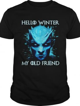 Hello winter my old friend Night King shirts