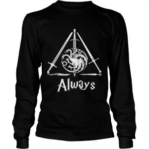 House Targaryen Always Deathly Hallows Game of Thrones Harry Potter longsleeve tee