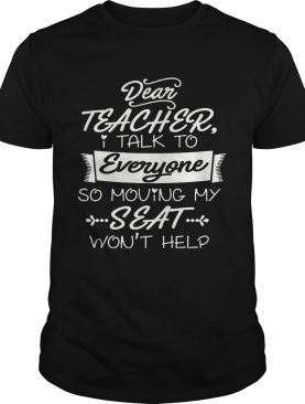 I Talk To Everyone So Moving My Seat Won't Help Youth T-shirts