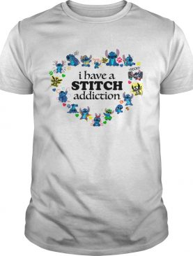 I have a Stitch addiction shirts