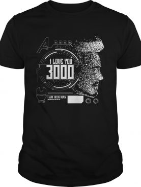 I love you 3000 I am iron man shirts