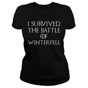 I survived the battle of Winterfell GOT ladies tee