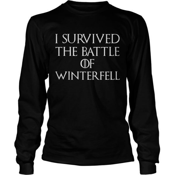 I survived the battle of Winterfell GOT longsleeve teeI survived the battle of Winterfell GOT longsleeve tee