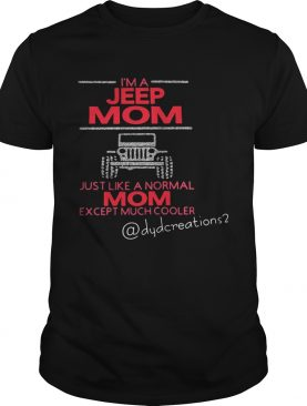 I'm a jeep mom just like a normal mom except much cooler shirts