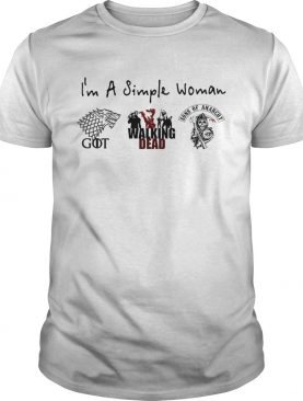 I'm a simple woman I love Game of Thrones Walking Dead and Sons of Anarchy shirts