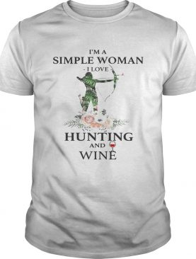 I'm a simple woman I love hunting and wine shirts