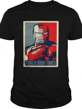 Iron Man I love u 3000 times shirts