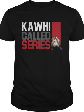 Kawhi Leonard Kawhi Called Series shirts