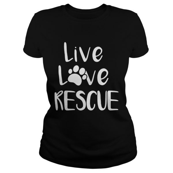 Live love rescue dog ladies tee