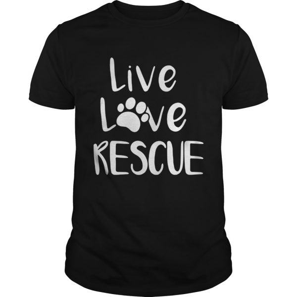 Live love rescue dog unisex