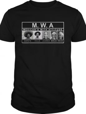 MWA mexican's with attitude shirts