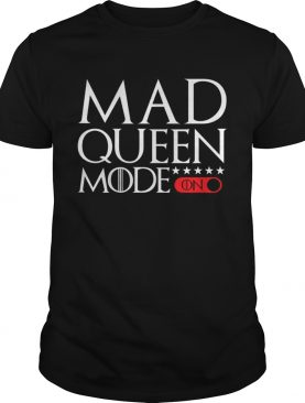 Mad Queen mode Game of Thrones shirts
